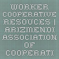 Worker Cooperative Resouces | Arizmendi Association of Cooperatives