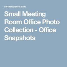 Small Meeting Room Office Photo Collection - Office Snapshots