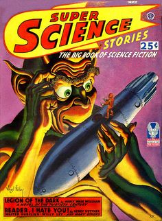 """""""Super Science Stories"""" featuring """"Reader, I Hate You!"""" by Henry Kuttner."""