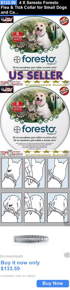 Pet Supplies: 4 X Seresto Foresto Flea And Tick Collar For Small Dogs And Cats Under 18Lbs BUY IT NOW ONLY: $133.59