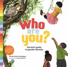 Who are you?: The kid's guide to gender identity. (2017). by Brook Pessin-Whedbee