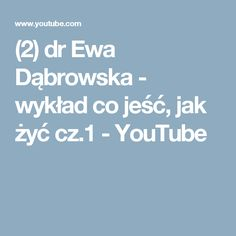 dr Ewa Dąbrowska - wykład co jeść, jak żyć Beauty Makeover, Health, Youtube, Film, Movies, Health Care, Film Stock, Film Movie, Movie