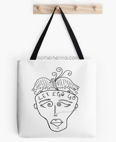 Pack everything you need to be on the go and have a good reminder to let go the thing you don't need! :)   http://www.redbubble.com/people/motherhenna/works/4775813-let-ego-go-from-motherhenna-com?p=tote-bag