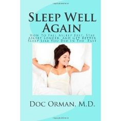 Sleep Well Again: How To Fall Asleep Fast, Stay Asleep Longer, And Get Better Sleep Like You Did In The Past (Paperback)  http://www.picter.org/?p=1468071378
