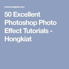 50 Excellent Photoshop Photo Effect Tutorials - Hongkiat