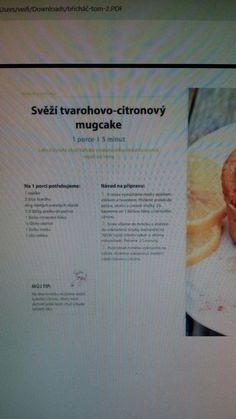 Citronovo tvarohovy mug cake Good Food, Food And Drink, Snacks, Mugs, Cake, Fitness, Appetizers, Tumblers, Kuchen