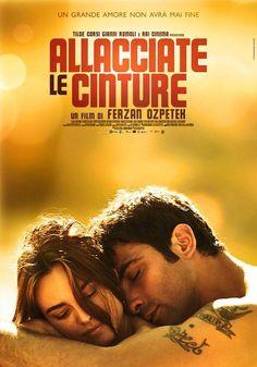 """Al cinema: """"ALLACCIATE LE CINTURE"""" di Ferzan Ozpetek -"""