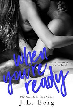 When You're Ready (The Ready Series Book 1) by J.L. Berg…