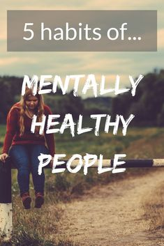 Mentally healthy people have things in common! Learn what tools mentally healthy people use to keep themselves and their mindsets above the rest. #mentalhealth #mindset