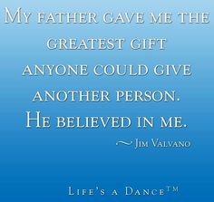 Father quote via Life's A Dance at www.Facebook.com/LifesADanse