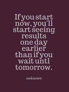 If you start now...