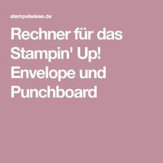 Rechner für das Stampin' Up! Envelope und Punchboard