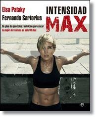 Intensidad Max / Elsa #Pataky, Fernando Sartorius. Afronta el desafío que te propone este libro: 90 días de INTENSIDAD MÁXIMA para…