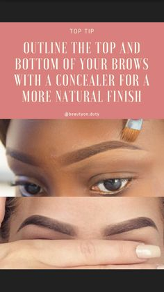 Apply concealer around the brow to give it a more natural finish.