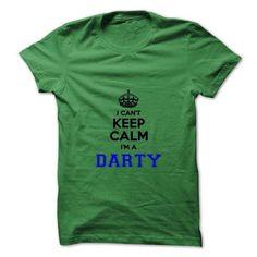 I Love I cant keep calm Im a DARTY Shirts & Tees