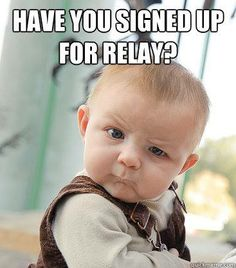 Don't make him cry by not signing up to Relay!