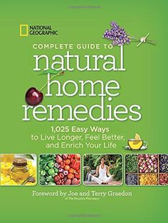 National Geographic Complete Guide to Natural Home Remedi...