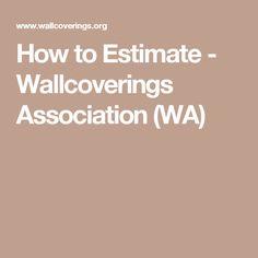 e8ee101e3 How to Estimate - Wallcoverings Association (WA)