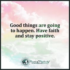 Good things are going to happen. Have faith and stay positive.  #powerofpositivity #positivewords #positivethinking #inspiration #quotes