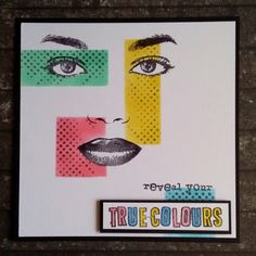 Visible Image - Face stamps - Face it - reveal your colours - Teresa Morgan Cool Cards, Diy Cards, True Colors, Colours, 2017 Inspiration, Image Stamp, Unity Stamps, Distress Ink, Craft Fairs