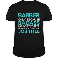 BARBER Badass1 P1 - #white hoodie #t shirt ideas. ORDER HERE => https://www.sunfrog.com/Jobs/BARBER-Badass1-P1-Black-Guys.html?60505