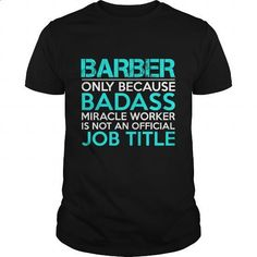 BARBER Badass1 P1 - #white hoodie #t shirt ideas. ORDER HERE => https://www.sunfrog.com/Jobs/BARBER-Badass1-P1-Black-Guys.html?60505