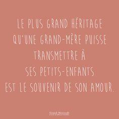Le plus grand héritage qu'une grand-mère puisse transmettre à ses petits-enfants est le souvenir de son amour #mercigrandmere #heritage #transmission