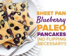 Sheet Pan Blueberry Paleo Pancakes (No Flipping Necessary!)