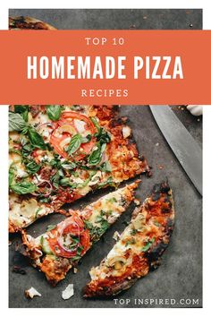 Top 10 Homemade Pizza Recipes via @Topinspired