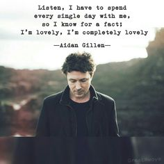 """Listen, I have to spend every single day with me, so I know for a fact; I'm lovely, I'm completely lovely. ❤ """" As spoken by Aidan's most exciting, sexy and funniest character - the awesome Stuart Alan. Peter Baelish, Lord Baelish, Moving To Ireland, Project Blue Book, Aidan Gillen, Man Crush Monday, Funny Character, Rhyme And Reason, Sansa Stark"""
