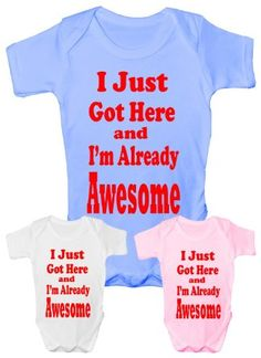 9ef249e8b I Just Got Here Awesome~Funny Babygrow~Babies Gift Boy/Girl Vest Babies  Clothing blue. Stacie Buckingham · Baby clothes