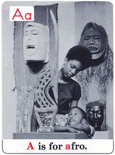The Black ABC's, A is for afro. — Alphabet cards used in Chicago public schools in the Black Power, African American Culture, Black Pride, African Diaspora, My Black Is Beautiful, African American History, Black History Month, Black People, Black Art