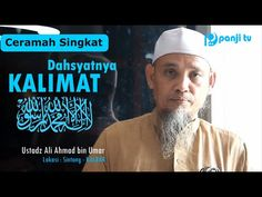 Ceramah Singkat : Dahsyatnya Kalimat Laa ilaha ilallah   Ustadz Ali Ahmad bin Umar - YouTube