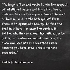 """""""To laugh often and much..."""""""