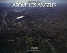 Above Los Angeles by Robert Cameron. $28.25. 160 pages. Publication: January 1, 2004. Author: Robert Cameron. Publisher: Cameron + Company; First Edition edition (January 1, 2004). Wonderful aerial photographs, historical and present day of Los Angeles. Show more Show less