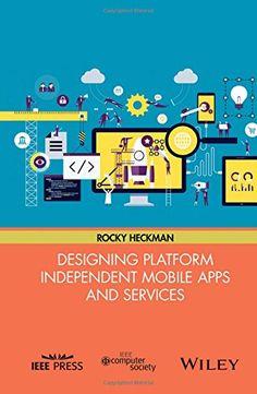 Designing Platform Independent Mobile Apps and Services b...
