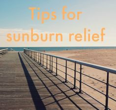 I have a sunburn. Now what?