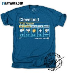 #Cleveland 5 Day Forecast shirt. It is definitely not the weather that keeps us in Cleveland, but living here it just becomes a part of us. We are used to shorts one day and winter coats the next. You never know what #LakeErie and Cleveland weather will bring us. #CleveLandThatILove