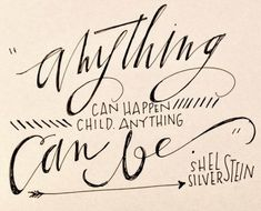 anything can happen child. anything can be. #quotes #inspiration
