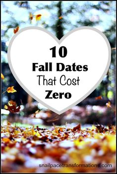 10 Fall Dates That Cost Zero: Because money should not stop you from taking time to date your spouse. 10 Fall Dates That Cost Zero: Because money should not stop you from taking time to date your spouse.