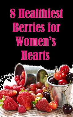 Women who eat #berries can lower their risk of heart attack.. Pin this and read it later  .... http://slimmingtips.givingtoyou.com/healthiest-berries