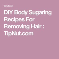 Body Sugaring Recipes For Hair Removal: { Legs Sugaring Hair Removal, Hair Removal Diy, Twist Braid Hairstyles, Diy Hairstyles, Twist Braids, Wedding Hairstyles, Natural Beauty Recipes, Beauty Tips