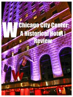 W Chicago City Center: A Historical Hotel | Review