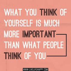 What you think of yourself is much more important than what people think of you. by deeplifequotes, via Flickr