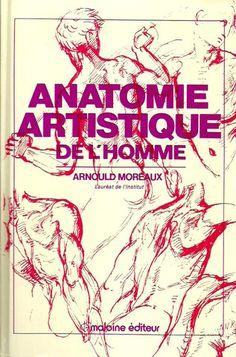 MOREAUX, ARNOULD. Anatomie artistique de l'homme. Précis d'anatomie osseuse et musculaire.