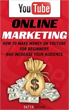 Amazon.com: Youtube: Online Marketing. How To Make Money On Youtube For Beginners And Increase Your Audience.: (youtube, youtube video marketing, how to make money, ... How To Make Money On Youtube Book 1) eBook: Batya Brown: Kindle Store