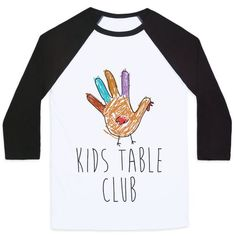 Kids Table Club Baseball Tee | LookHUMAN - Funny Thanksgiving Shirts - Ideas of Funny Thanksgiving Shirts #shirts #thanksgiving #thanksgivingshirts -  Show off your love of the holiday season with this autumn inspired Thanksgiving celebration hand drawn hand turkey shirt. Be proud of the kids table and eat all the turkey you can.