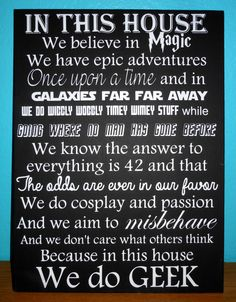 I need to marry someone that I would be able to hang this sign with in our house.  :)  In This House we do Geek by CraftsOfAGeekyMommy on Etsy