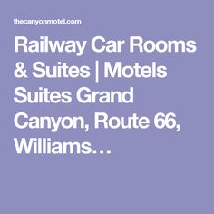 Railway Car Rooms & Suites | Motels Suites Grand Canyon, Route 66, Williams…