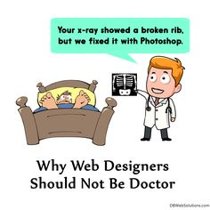 Why Web Designers Should Not Be Doctors  #Funny #Web #Designer #WebDesigner #Doctor #Xray #Broken #Rib #Photoshop